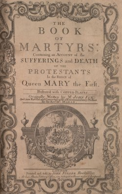 Book of Martyrs, early edition.